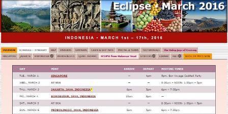 Paket wisata gerhana Matahari total 2016. Digarap Holland America Line's Volendam, wisata akan berlangsung dari 1 - 17 Maret 2016, berangkat dari Singapura menuju Bali, Lombok, Palu, dan kota-kota lain. (Sky and Telescope).